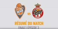 Résumé Jeep Elite 2017/2018 Playoffs Finale #3 MSB vs Monaco